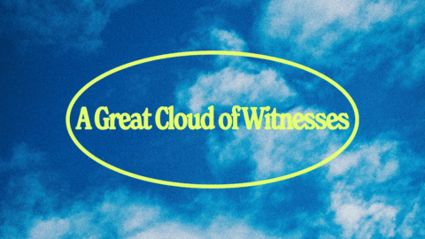 a-great-cloud-of-witnesses
